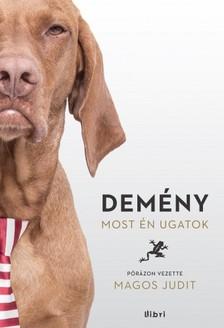 Magos Judit - Dem�ny - Most �n ugatok [eK�nyv: epub, mobi]