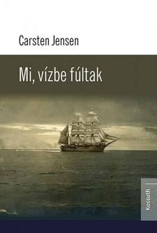 Carsten Jensen - Mi, v�zbe f�ltak [eK�nyv: epub, mobi]
