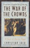 Christian JACQ - The War of the Crowns [antikv�r]