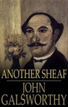 John Galsworthy - Another Sheaf [eK�nyv: epub,  mobi]