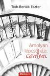 Tóth-Bertók Eszter - Amolyan lépcsőházi,  szerelmes