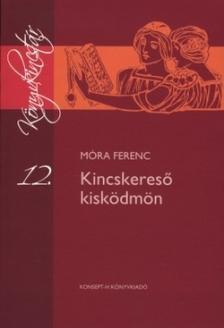 MÓRA FERENC - KT-0014 KINCSKERESŐ KISKÖDMÖN /KÖNYVKINCSTÁR/