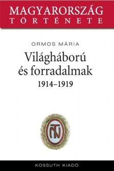 Ormos M�ria - Vil�gh�bor� �s forradalmak 1914-1919 [eK�nyv: epub, mobi]