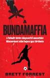 Brett Forrest - A Bundamaffia - A futballt t�rdre k�nyszer�t� nemzetk�zi b�nszervezet ut�ni hajsza igaz t�rt�nete  [eK�nyv: epub,  mobi]