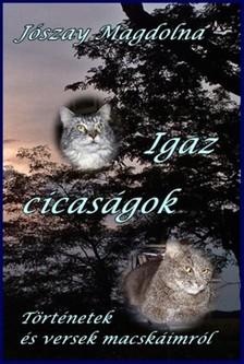 Jószay Magdolna - Igaz cicaságok [eKönyv: epub, mobi]