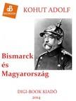 Adolf Kohut - Bismarck �s Magyarorsz�g [eK�nyv: epub,  mobi]