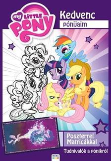 - My little Pony - Kedvenc pónijaim + poszterrel, matricákkal