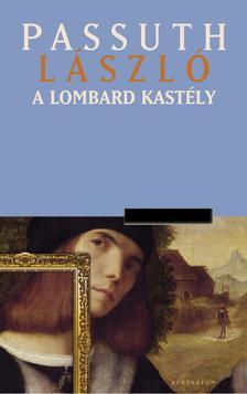 PASSUTH LÁSZLÓ - A lombard kastély