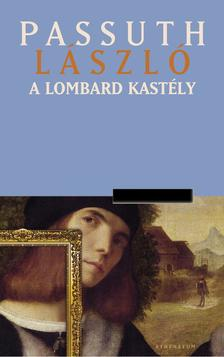 PASSUTH L�SZL� - A lombard kast�ly