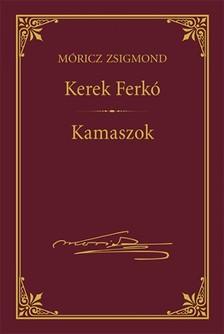 MÓRICZ ZSIGMOND - Kerek Ferkó; Kamaszok [eKönyv: epub, mobi]