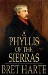 BRET HARTE - A Phyllis of the Sierras [eKönyv: epub,  mobi]