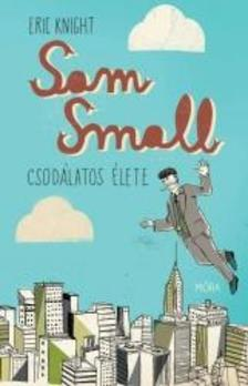KNIGHT, ERICH - Sam Small csodálatos élete