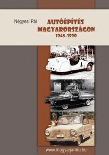 NÉGYESI PÁL - Autóépítés Magyarországon 1945-1990 [eKönyv: epub, mobi]