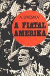 Bricskov, Alekszandr - A fiatal Amerika [antikv�r]