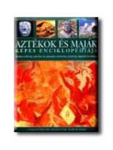 CHARLES PHILLIPS - Azt�kok �s maj�k k�pes enciklop�di�ja