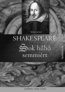 William Shakespeare - Sok h�h� semmi�rt [eK�nyv: epub, mobi]
