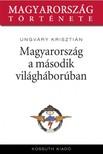 UNGV�RY KRISZTI�N - Magyarorsz�g a m�sodik vil�gh�bor�ban [eK�nyv: epub, mobi]