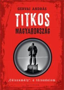 Gervai András - Titkos Magyarország - ,,Célkeresztben: a társadalom