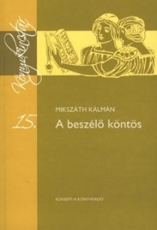 MIKSZÁTH KÁLMÁN - KT-0017 A BESZÉLŐ KÖNTÖS /KÖNYVKINCSTÁR/