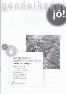 - MK-4213-5/�J GONDOLKODNI J�!  MATEMATIKA 7. KIEG�SZ�T� FELADATOK MEGOLD�SA