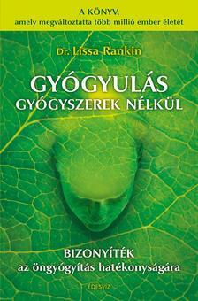 Dr. Lissa Rankin - GY�GYUL�S GY�GYSZEREK N�LK�L