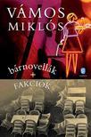 V�MOS MIKL�S - b�rnovell�k + Fakci�k