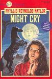 Phyllis Reynolds Naylor - Night Cry [antikvár]