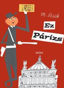Miroslav Sasek - Ez Párizs #