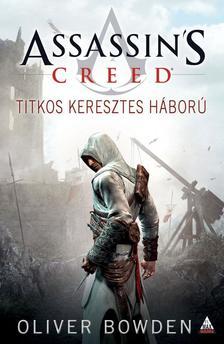 Oliver Bowden - Assassin's Creed: Titkos keresztes h�bor�