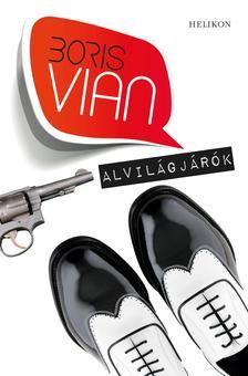 Boris Vian - Alvil�gj�r�k #