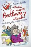 Steven Isserlis - Mi�rt csapott Beethoven a lecs�ba?