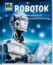 Bernd Flessner - Robotok - Mesters�ges elm�k �s m�szaki brav�rok