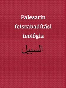 Ateek et al. Naim - Palesztin felszabad�t�si teol�gia [eK�nyv: epub, mobi]
