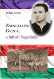 Hetyei L�szl� - Zsengell�r Gyula, a futball Paganinije
