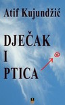 Kujundzic Atif - DJECAK I PTICA [eKönyv: epub,  mobi]