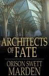 Marden Orison Swett - Architects of Fate [eKönyv: epub,  mobi]