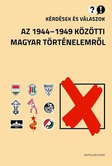- Kérdések és válaszok az 1944-1949 közötti magyar történelemről