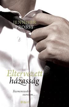 Jennifer Probst - Eltervezett házasság