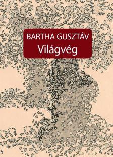 BARTHA GUSZT�V - Vil�gv�g