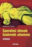 Bolgárfalvi Z. Károly - Szerelmi álmok kísérmek utamon [eKönyv: epub,  mobi]