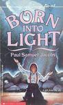 JACOBS, PAUL SAMUEL - Born Into Light [antikv�r]