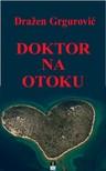 Grgurevic Drazen - DOKTOR NA OTOKU [eKönyv: epub,  mobi]
