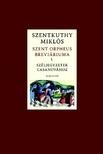 Szentkuthy Miklós - Szent Orpheus breviáriuma I. - Széljegyzetek Casanovához #