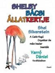 Shel Silverstein - Shelby b�csi �llatkertje