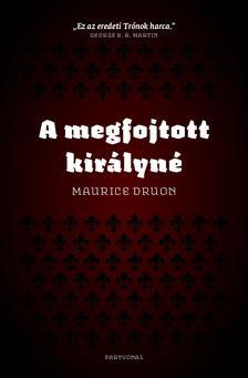 Maurice Druon - A megfojtott királyné