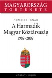 ROMSICS IGNÁC - A Harmadik Magyar Köztársaság 1989-2007 [eKönyv: epub, mobi]