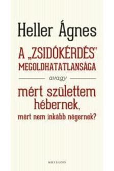 HELLER ÁGNES - A