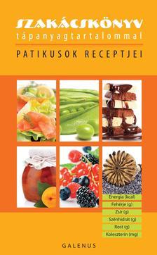 Dr. Szarvasházi Judit (szerk.) - Szakácskönyv tápanyagtartalommal - Patikusok receptjei