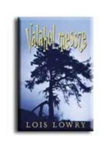 Lois Lowry - Valahol, messze