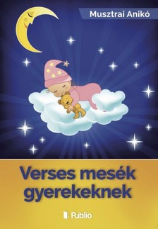 Anikó Musztrai - Verses mesék gyerekeknek [eKönyv: epub, mobi]